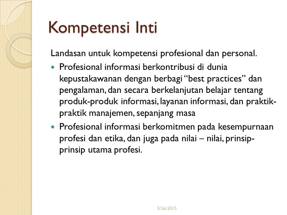 Kompetensi Inti Landasan untuk kompetensi profesional dan personal.