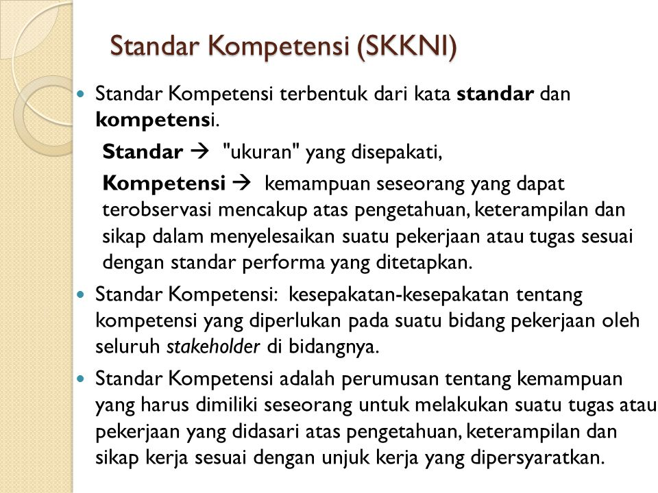 Standar Kompetensi (SKKNI)