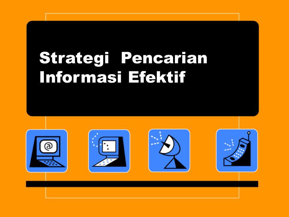 Strategi Pencarian Informasi Efektif