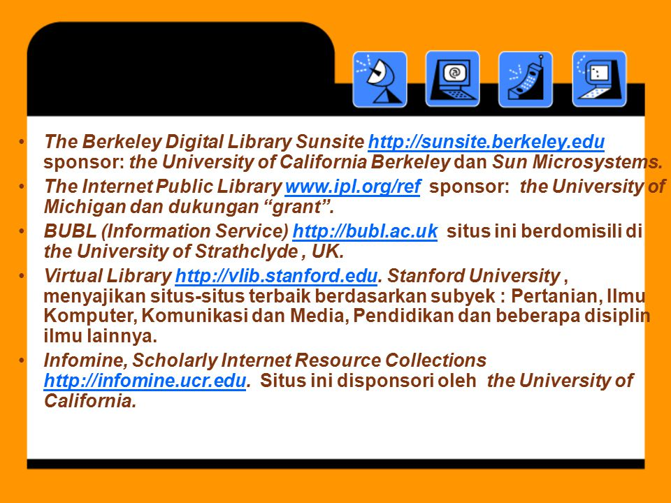 The Berkeley Digital Library Sunsite http://sunsite. berkeley