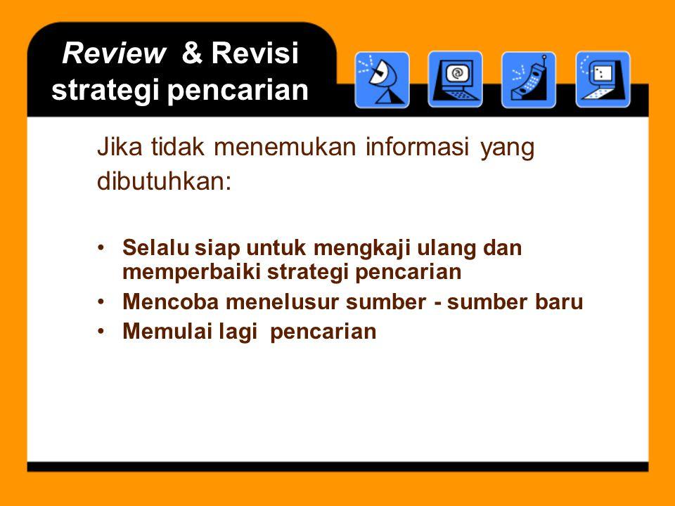 Review & Revisi strategi pencarian