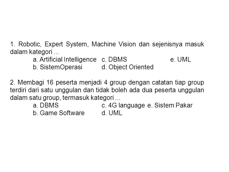 1. Robotic, Expert System, Machine Vision dan sejenisnya masuk dalam kategori ...