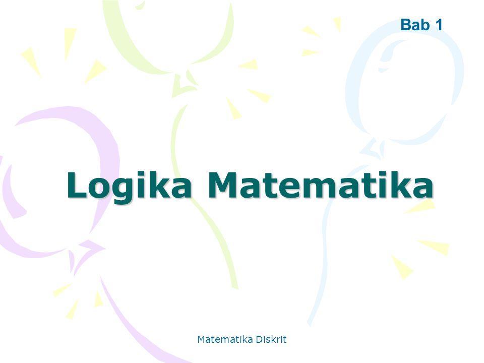 Bab 1 Logika Matematika Matematika Diskrit