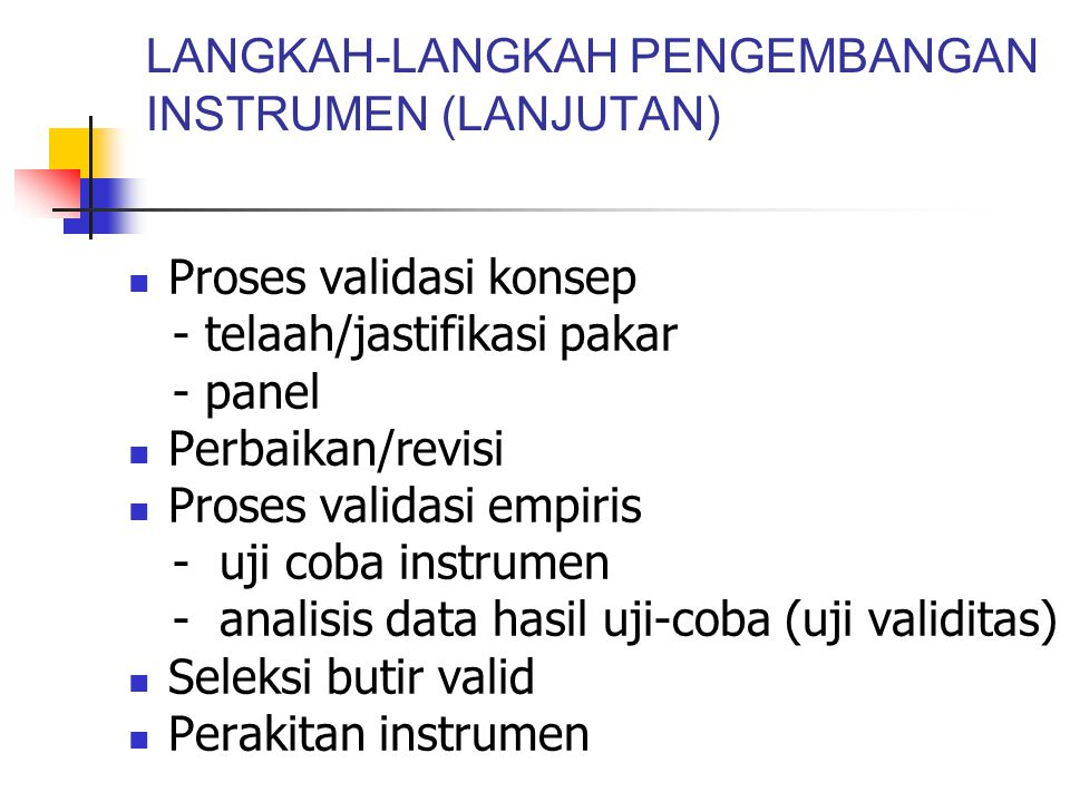 LANGKAH-LANGKAH PENGEMBANGAN INSTRUMEN (LANJUTAN)