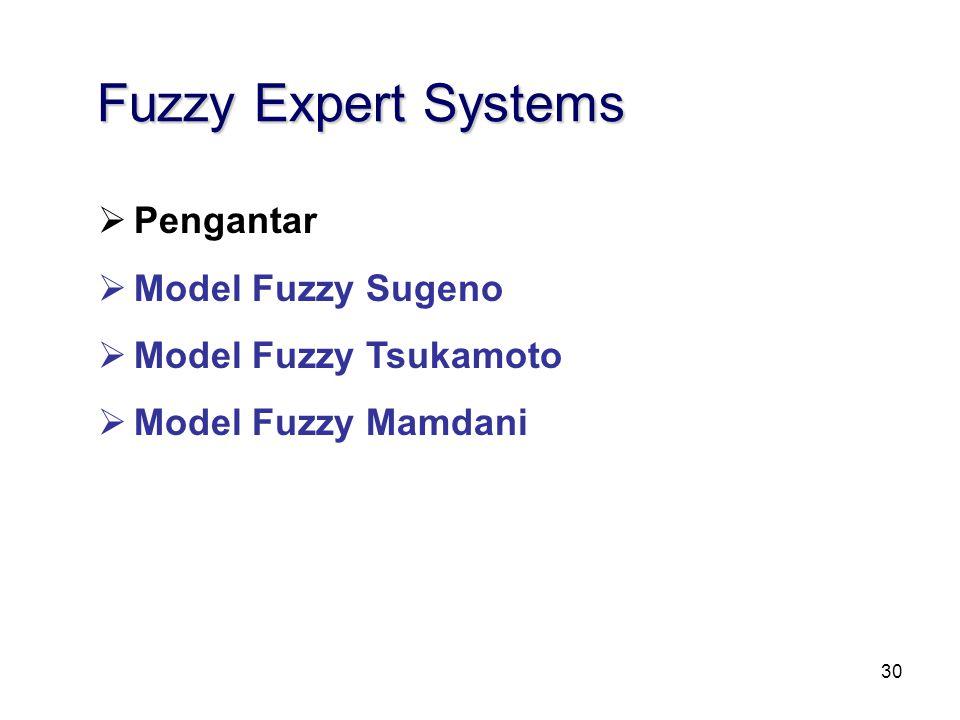Fuzzy Expert Systems Pengantar Model Fuzzy Sugeno