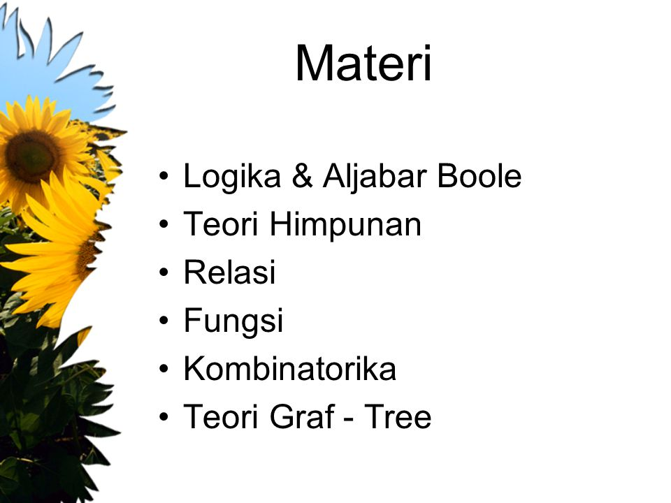 Materi Logika & Aljabar Boole Teori Himpunan Relasi Fungsi