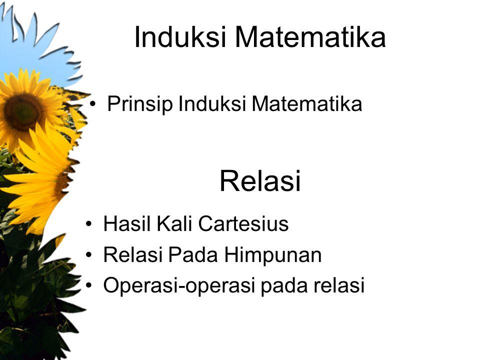Induksi Matematika Relasi Prinsip Induksi Matematika