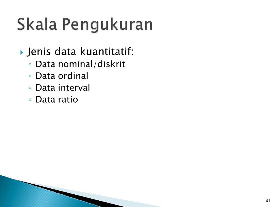 Skala Pengukuran Jenis data kuantitatif: Data nominal/diskrit