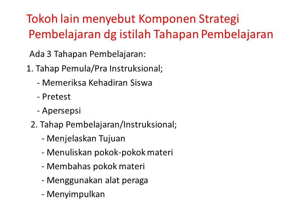 Ada 3 Tahapan Pembelajaran: