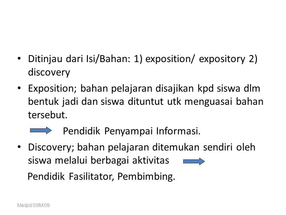 Ditinjau dari Isi/Bahan: 1) exposition/ expository 2) discovery