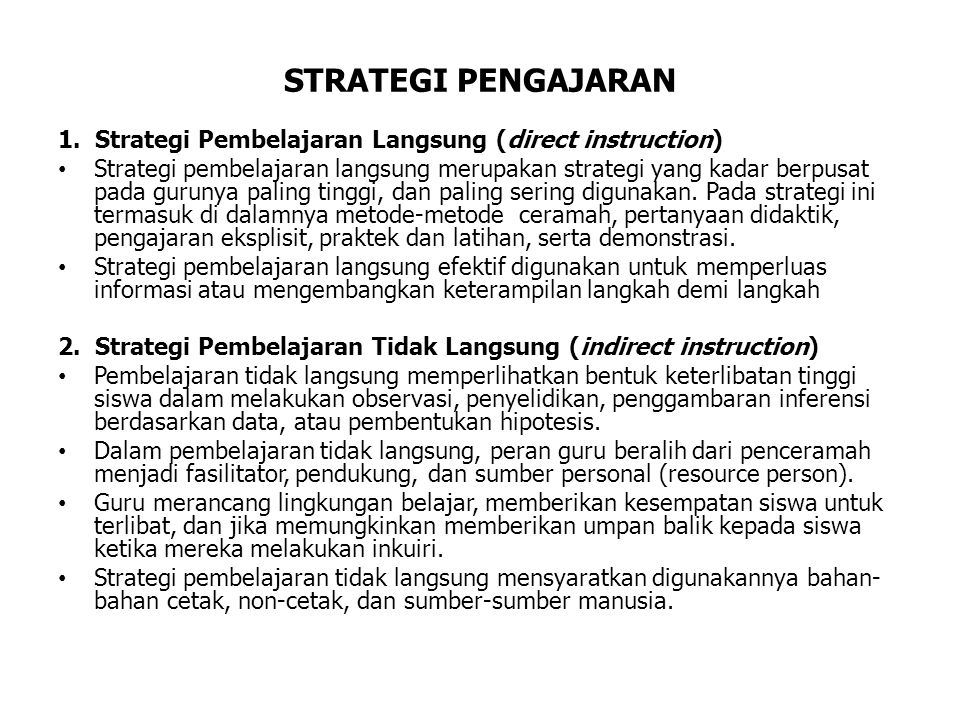 STRATEGI PENGAJARAN 1. Strategi Pembelajaran Langsung (direct instruction)