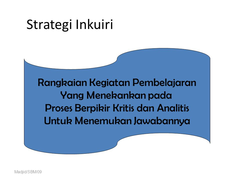 Strategi Inkuiri Rangkaian Kegiatan Pembelajaran Yang Menekankan pada