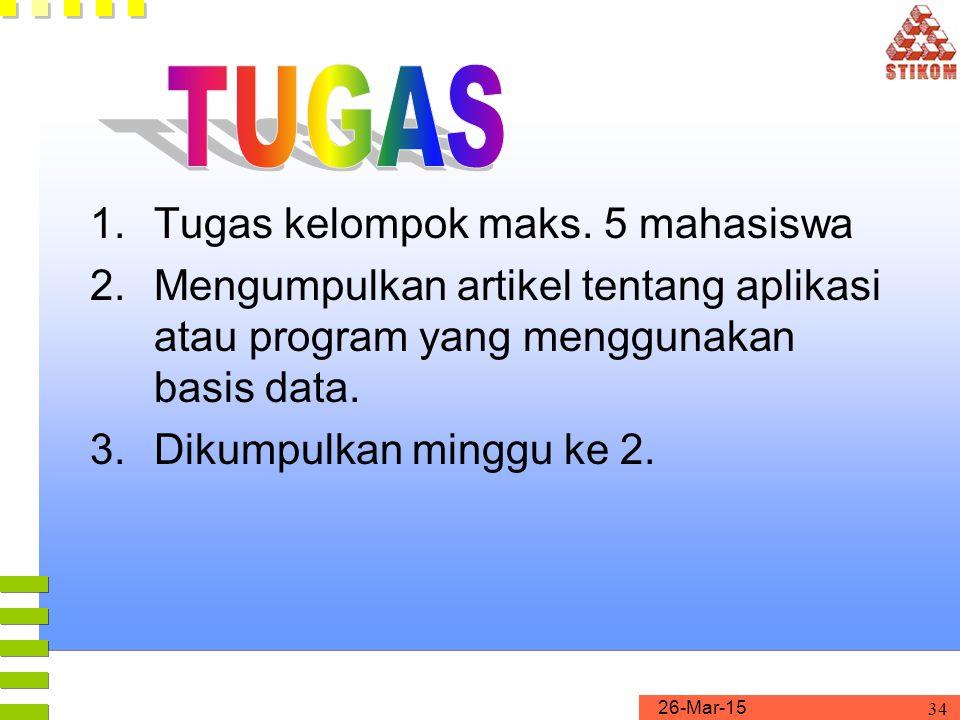 TUGAS Tugas kelompok maks. 5 mahasiswa