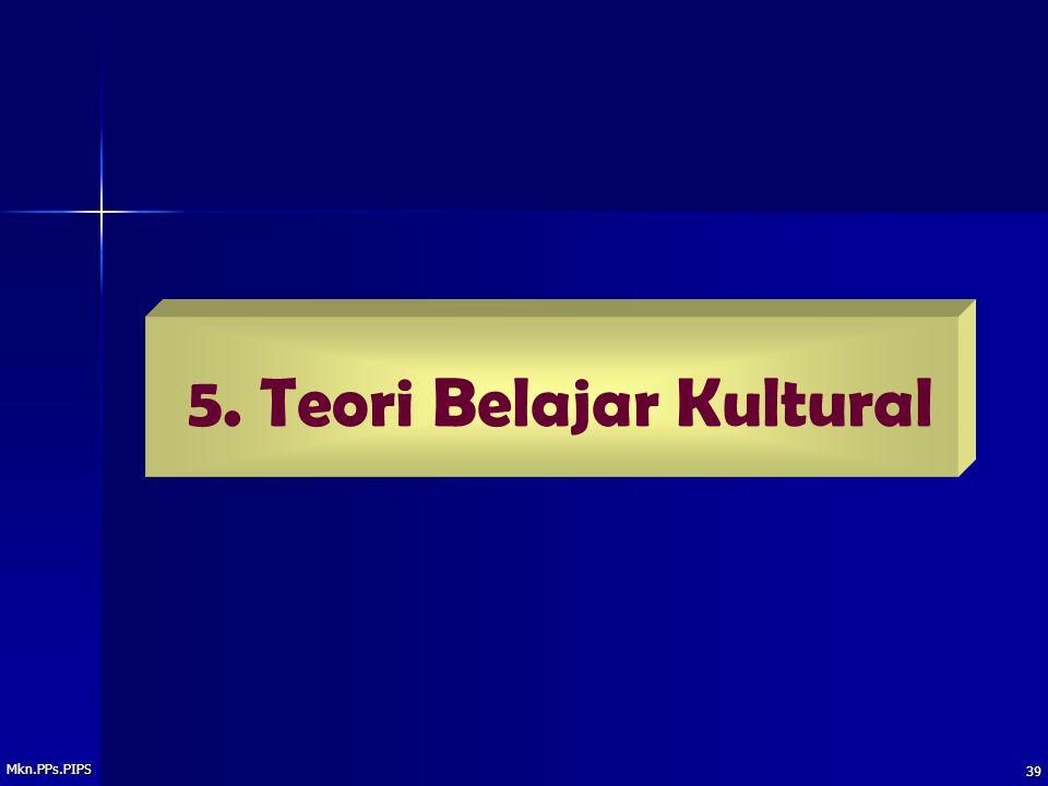 5. Teori Belajar Kultural