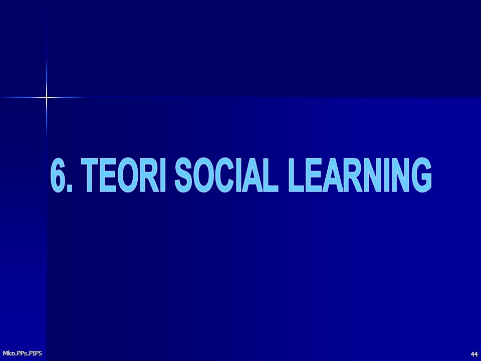 6. TEORI SOCIAL LEARNING Mkn.PPs.PIPS