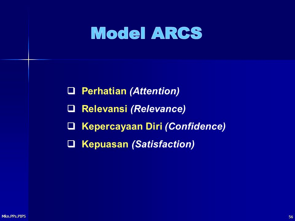 Model ARCS q Perhatian (Attention) q Relevansi (Relevance)