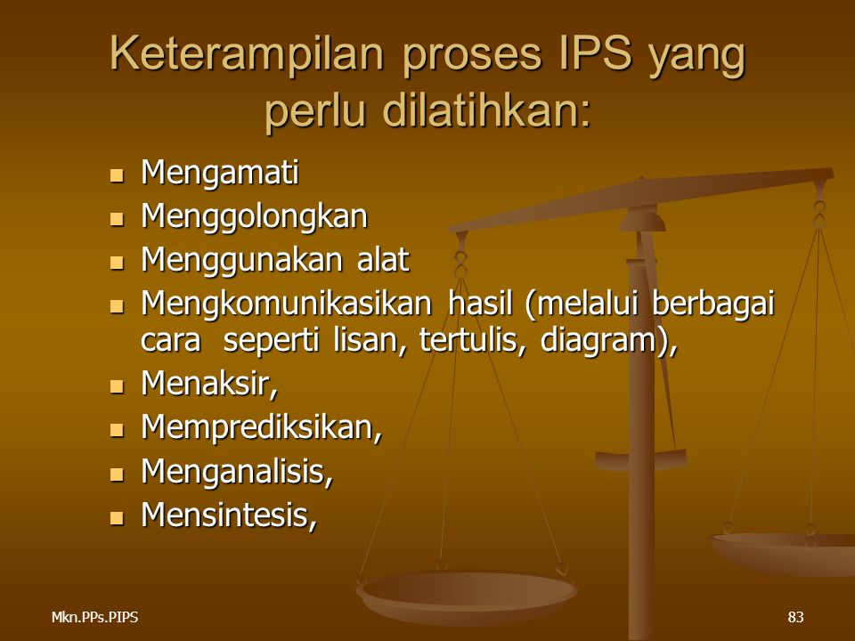 Keterampilan proses IPS yang perlu dilatihkan: