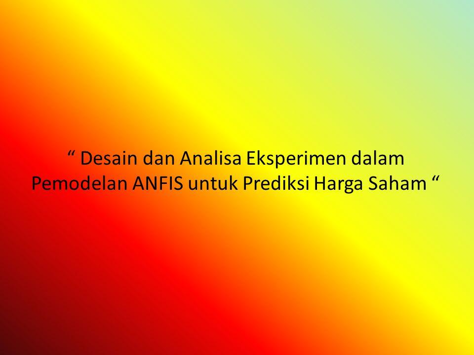 Desain dan Analisa Eksperimen dalam Pemodelan ANFIS untuk Prediksi Harga Saham