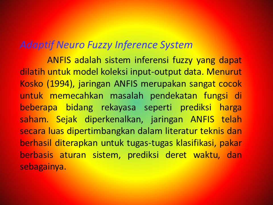 Adaptif Neuro Fuzzy Inference System