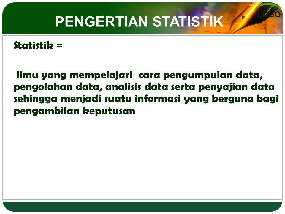 PENGERTIAN STATISTIK Statistik =