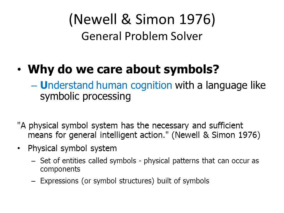 (Newell & Simon 1976) General Problem Solver