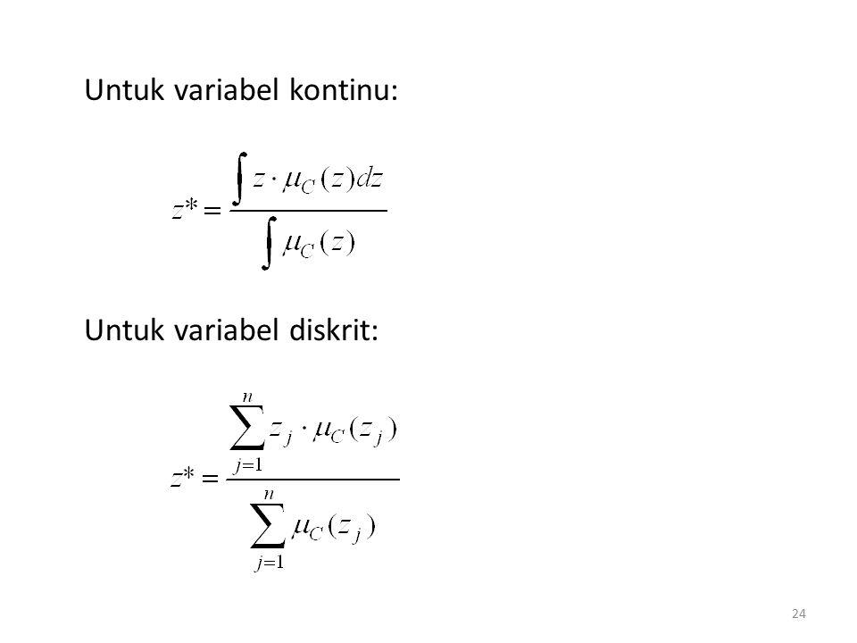 Untuk variabel kontinu: Untuk variabel diskrit: