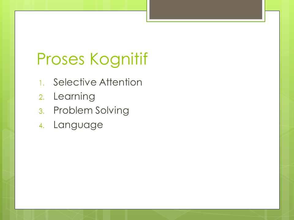 Proses Kognitif Selective Attention Learning Problem Solving Language