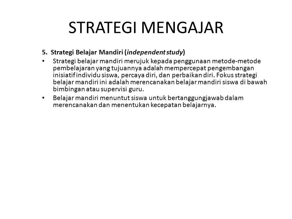 STRATEGI MENGAJAR 5. Strategi Belajar Mandiri (independent study)