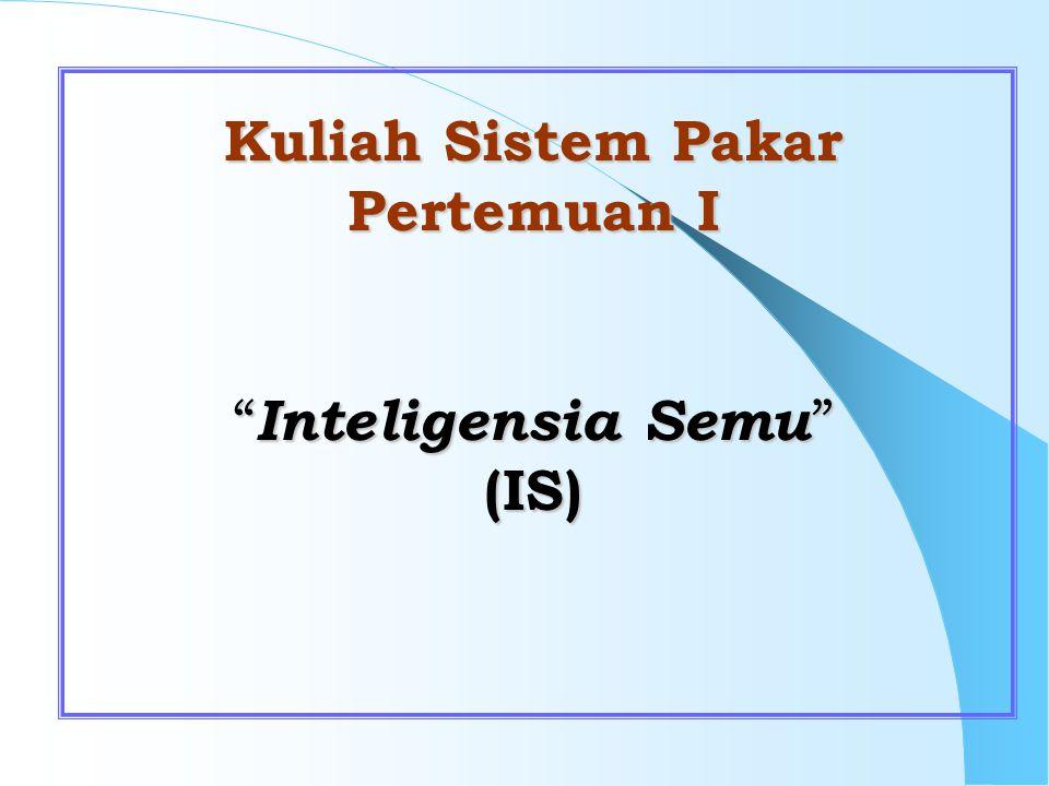 Kuliah Sistem Pakar Pertemuan I Inteligensia Semu (IS)