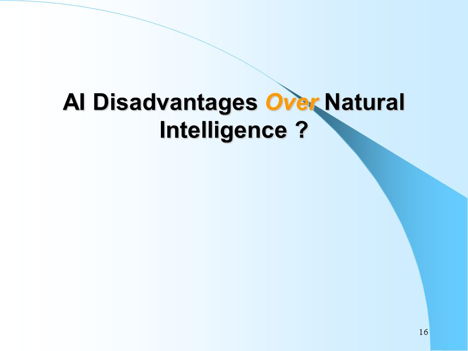 AI Disadvantages Over Natural Intelligence