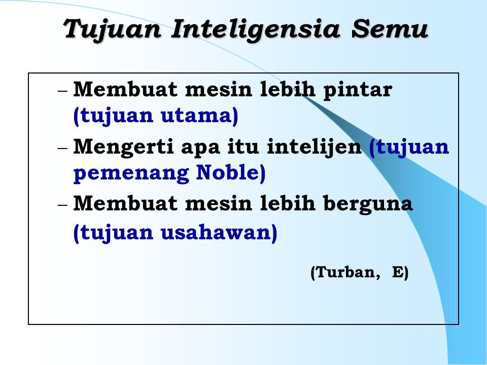 Tujuan Inteligensia Semu