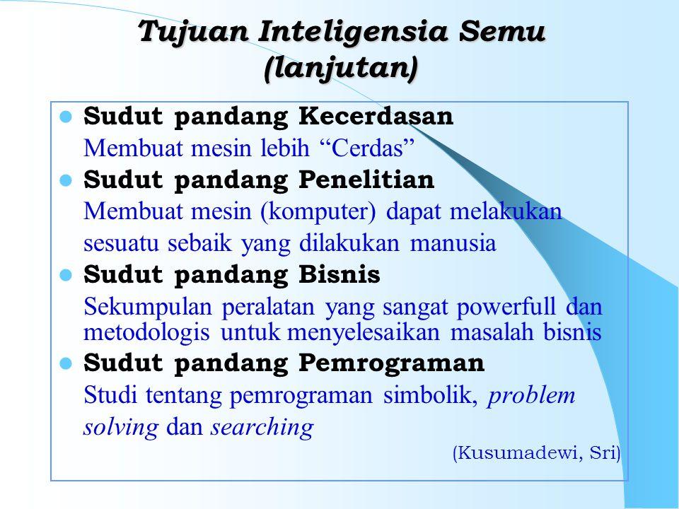 Tujuan Inteligensia Semu (lanjutan)