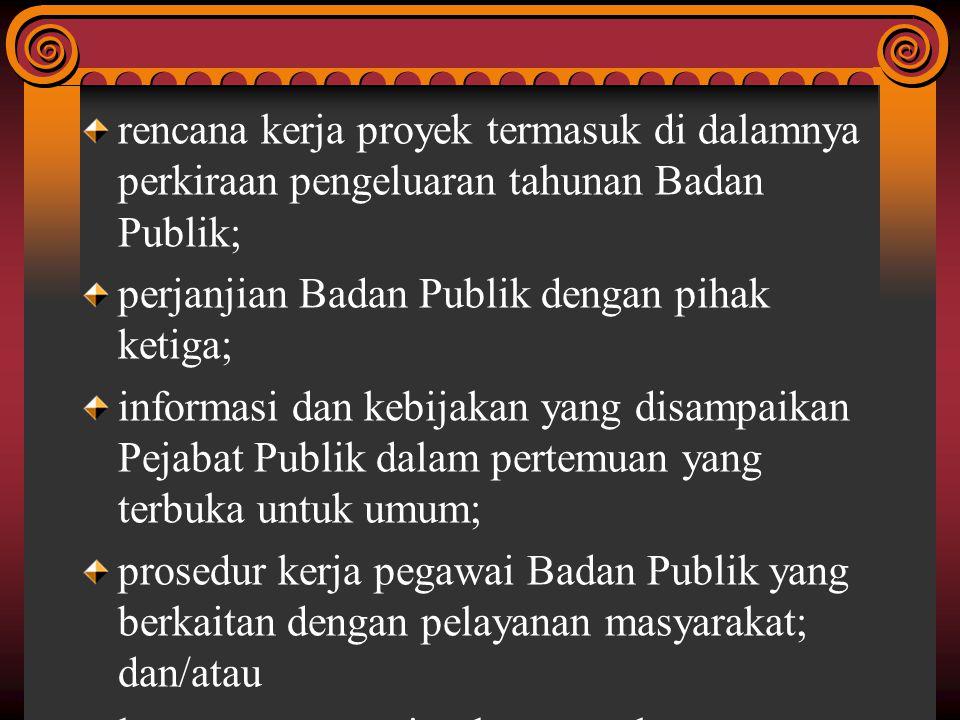 rencana kerja proyek termasuk di dalamnya perkiraan pengeluaran tahunan Badan Publik;