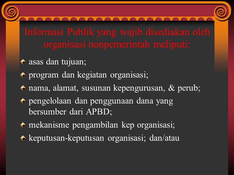 Informasi Publik yang wajib disediakan oleh organisasi nonpemerintah meliputi:
