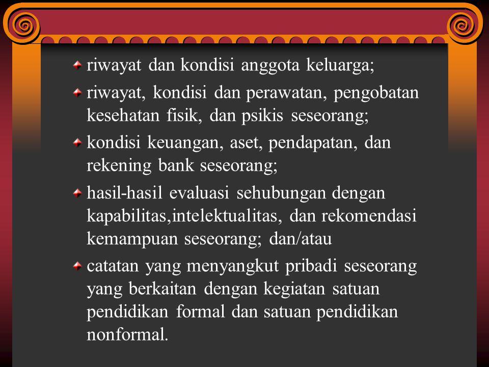 riwayat dan kondisi anggota keluarga;