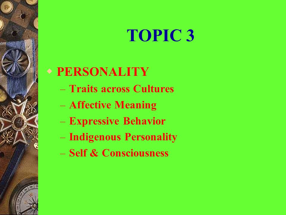 TOPIC 3 PERSONALITY Traits across Cultures Affective Meaning