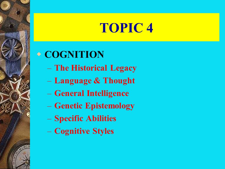 TOPIC 4 COGNITION The Historical Legacy Language & Thought