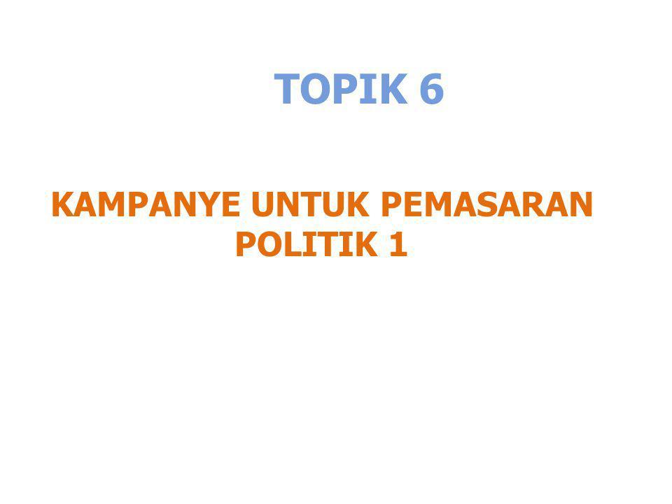 KAMPANYE UNTUK PEMASARAN POLITIK 1