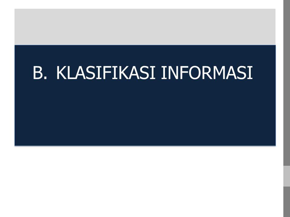 B. KLASIFIKASI INFORMASI