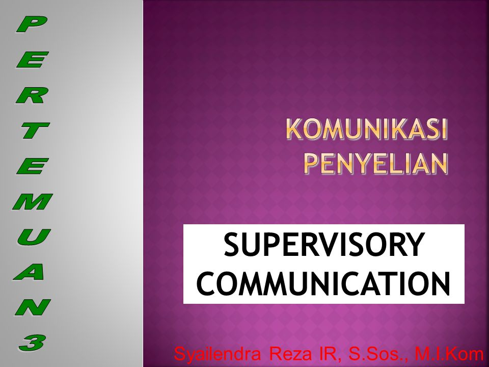 SUPERVISORY COMMUNICATION