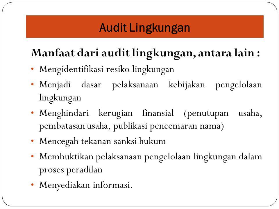 Manfaat dari audit lingkungan, antara lain :