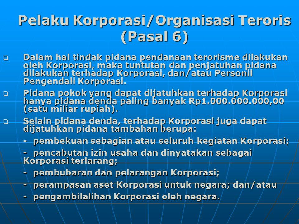Pelaku Korporasi/Organisasi Teroris (Pasal 6)