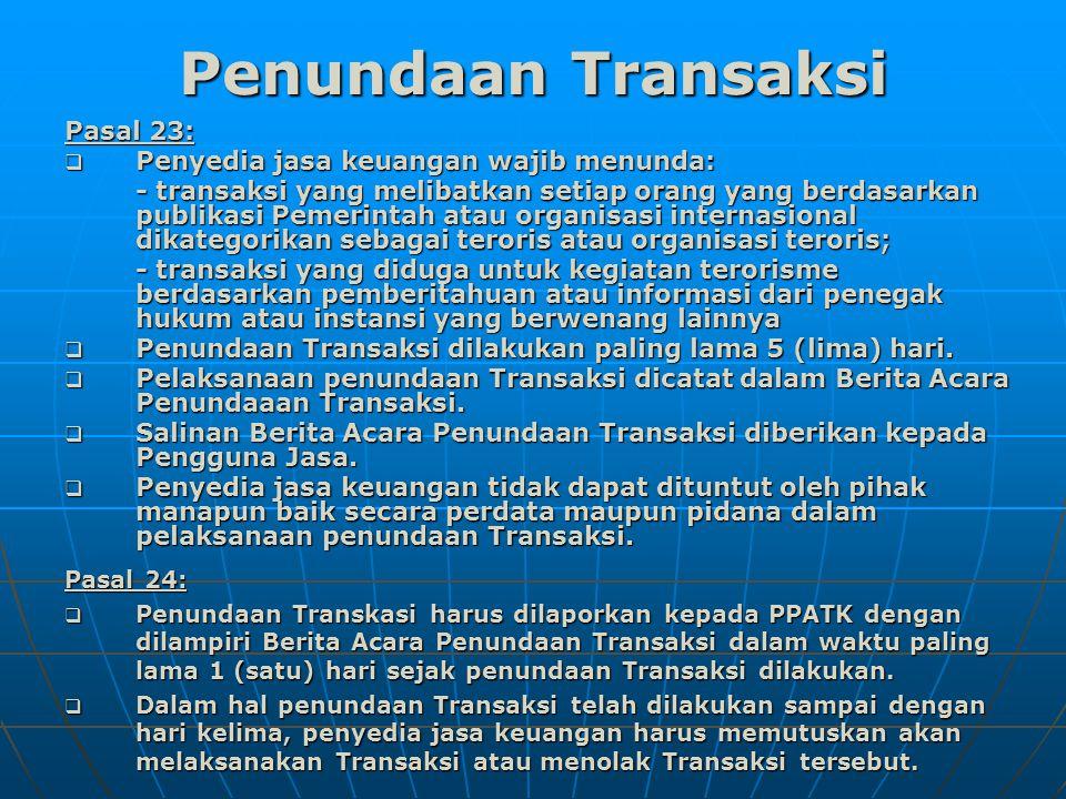 Penundaan Transaksi Pasal 23: Penyedia jasa keuangan wajib menunda: