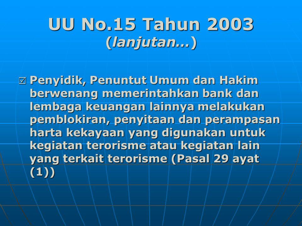 UU No.15 Tahun 2003 (lanjutan…)