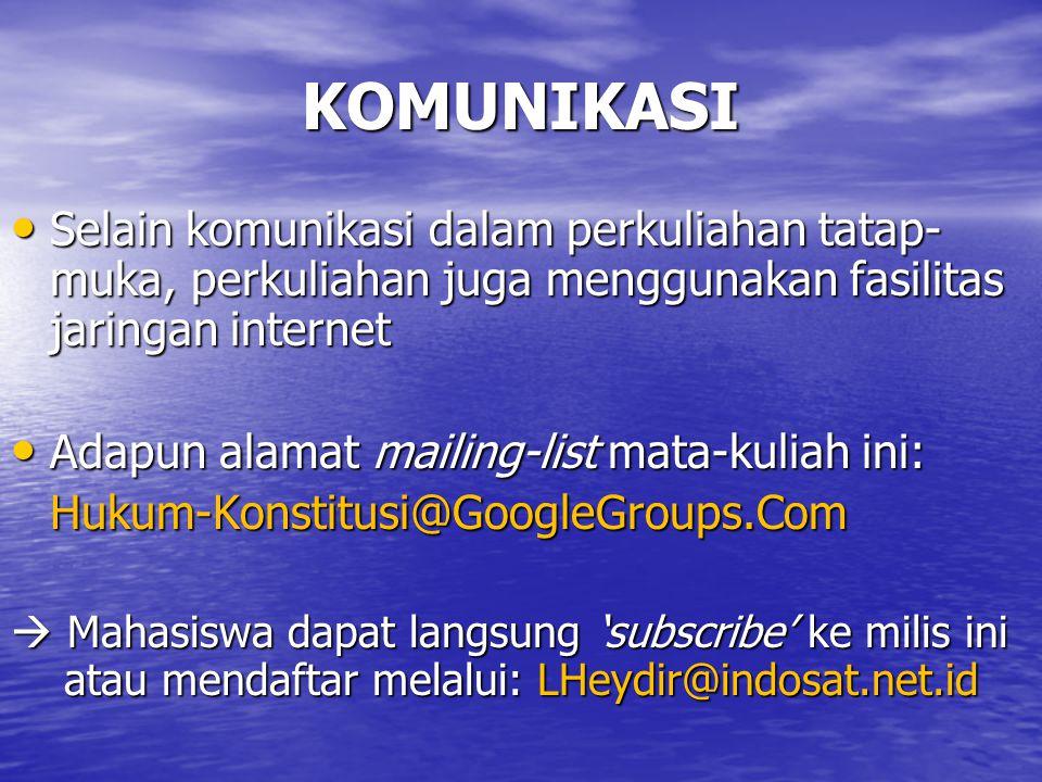 KOMUNIKASI Selain komunikasi dalam perkuliahan tatap-muka, perkuliahan juga menggunakan fasilitas jaringan internet.