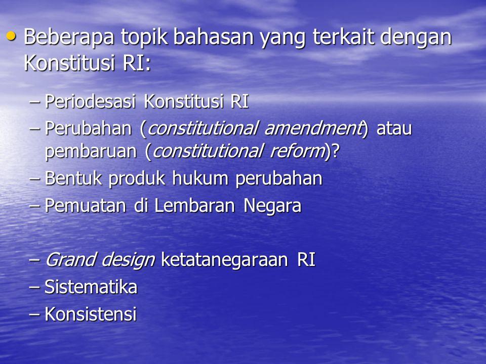 Beberapa topik bahasan yang terkait dengan Konstitusi RI: