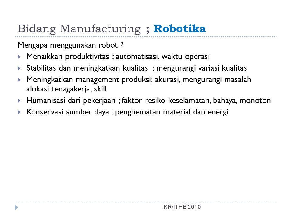 Bidang Manufacturing ; Robotika
