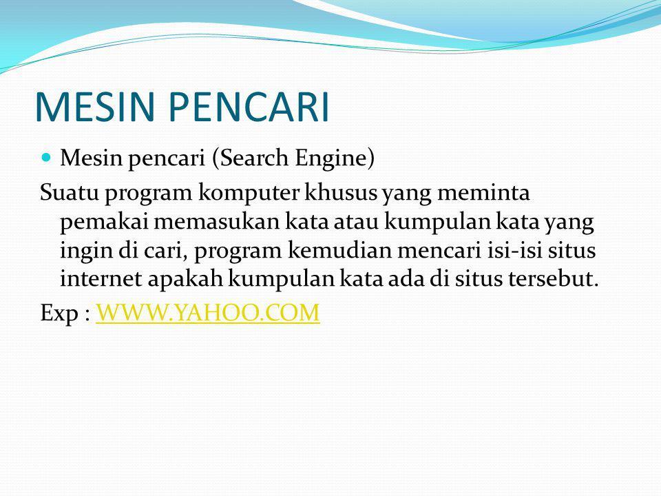 MESIN PENCARI Mesin pencari (Search Engine)