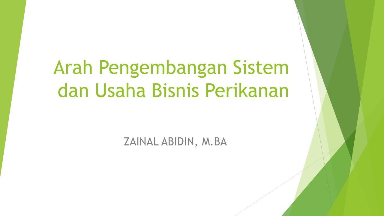 Arah Pengembangan Sistem dan Usaha Bisnis Perikanan