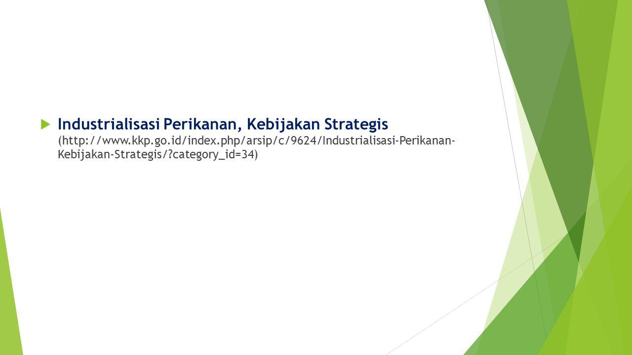 Industrialisasi Perikanan, Kebijakan Strategis (http://www. kkp. go